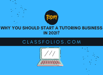 Why you should start a tutoring business in 2021?